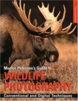 Moose Peterson's Guide to Wildlife Photography : Conventional and Digital Techniques (A Lark Photography Book) артикул 1750a.